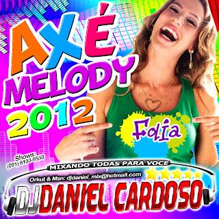 Cd Axé Melody 2012 - Dj Daniel Cardoso