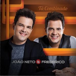 Jo�o Neto e Frederico - T� Combinado