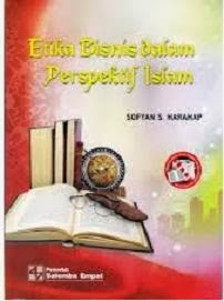Etika Bisnis dalam Perspektif Islam Sofyan S. Harahap