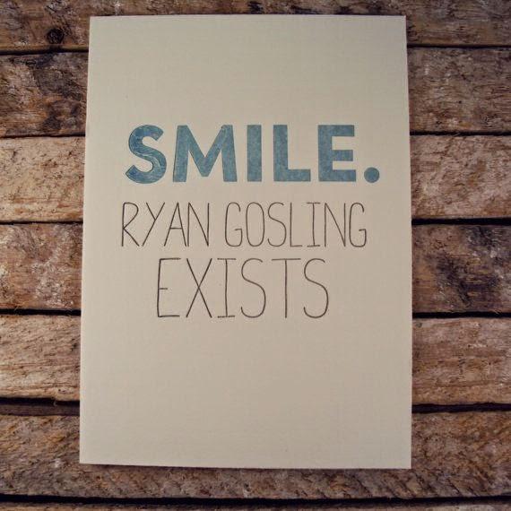 Smile. Ryan Gosling exits / Sonríe. Ryan Gosling existe