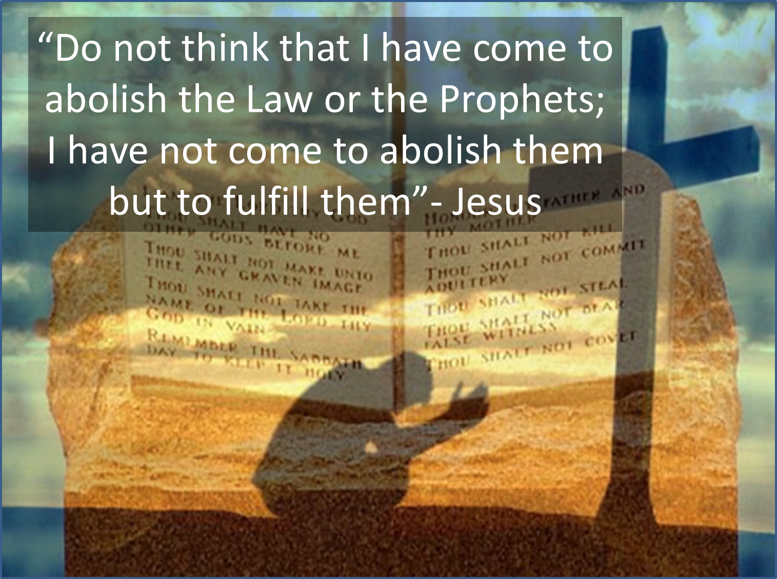 jesus and law 1 how did jesus christ fulfill the law and the prophets as mediator of the new covenant, jesus emphasized the spiritual intent and purpose of the law and the prophets.