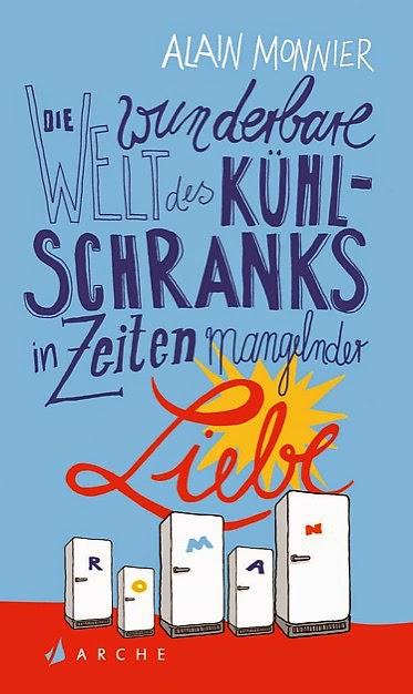 http://www.amazon.de/wunderbare-K%C3%BChlschranks-Zeiten-mangelnder-Liebe/dp/3716027340/ref=sr_1_1_twi_1_har?ie=UTF8&qid=1426950127&sr=8-1&keywords=die+wunderbare+welt+des+k%C3%BChlschranks+in+zeiten+mangelnder+liebe