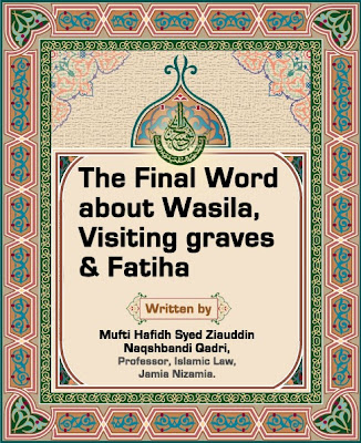 The Final Word about Wasila, Visiting graves and Fatiha