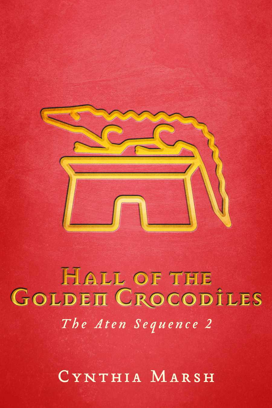 Hall of the Golden Crocodiles - The Aten Sequence 2