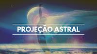 Projeção Astral
