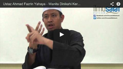 Ustaz Ahmad Fazrin Yahaya – Wanita Dinikahi Kerana 4 Perkara & Wanita Berhak Menolak Pinangan
