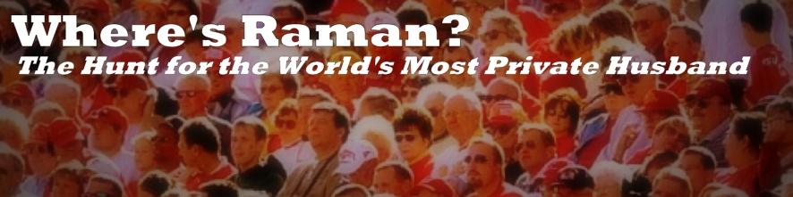 Where's Raman?