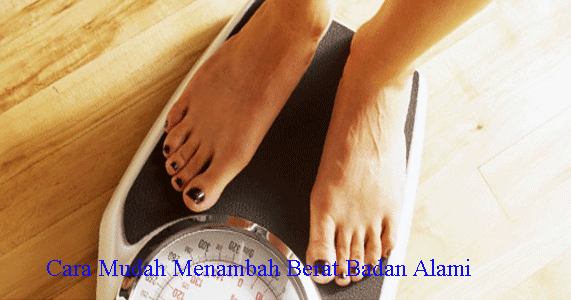 Cara Mudah Menambah Berat Badan Secara Alami