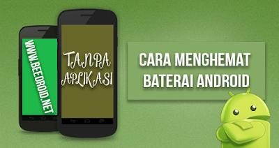 Tips Menghemat Baterai Android Tanpa Aplikasi