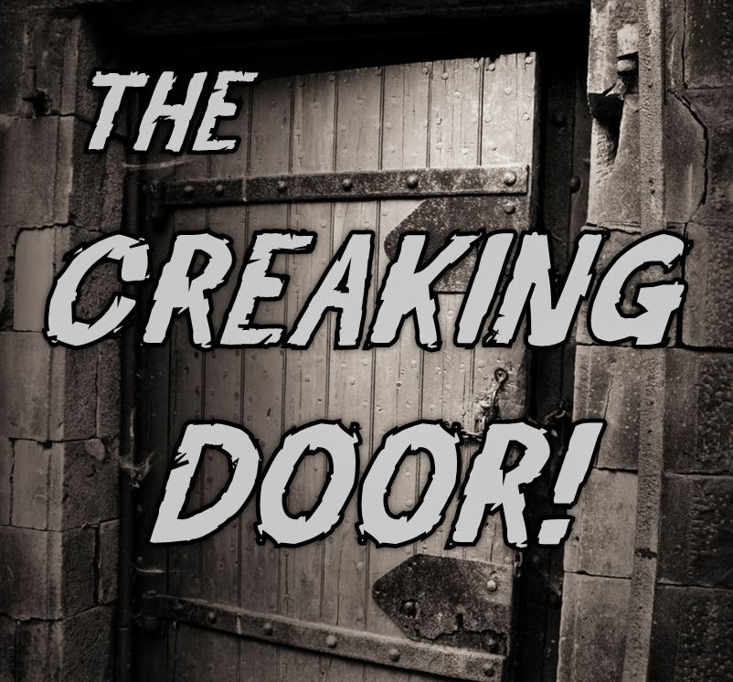 I have flown. I have sailed. I have moved about this world of ours and ever in search of the finest of its kind. We bring you the tops in spine chillers. & The Cryptic Corridor: The Creaking Door - \