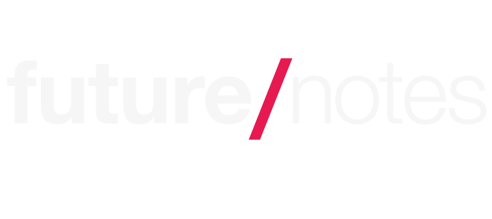 Future/Notes