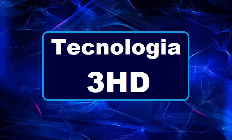 TECNOLOGIA 3HD