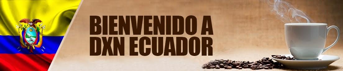 BIENVENIDOS A DXN ECUADOR