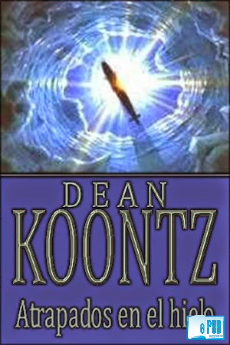 Atrapados+en+el+hielo Atrapados en el hielo   Dean R. Koontz