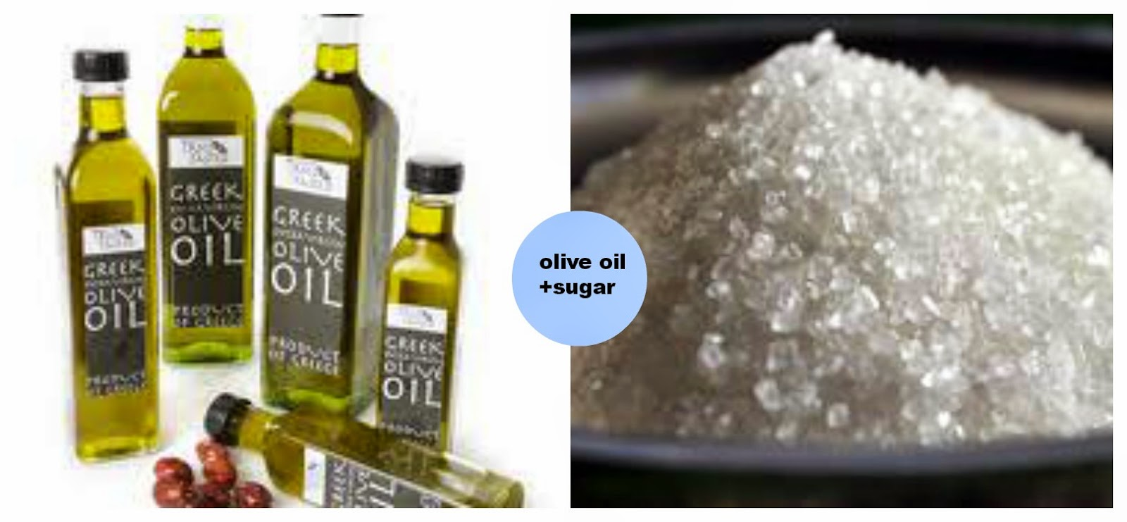 <olive oil and sugar>