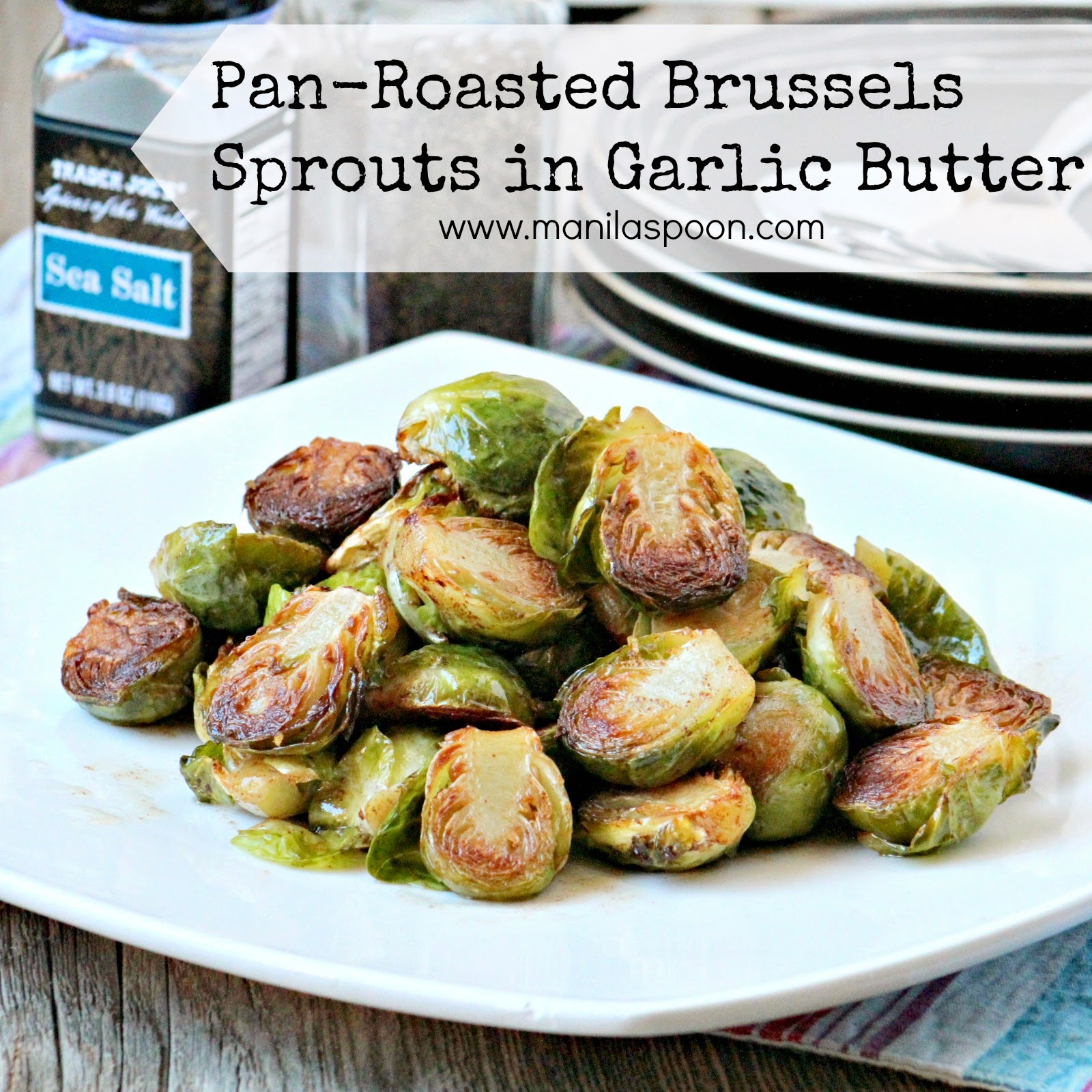 Pan Roasted Brussels Sprouts in Garlic Butter