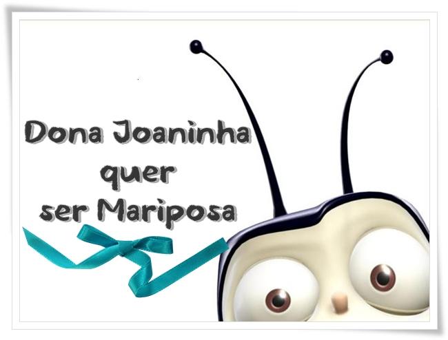 Dona Joaninha quer ser Mariposa