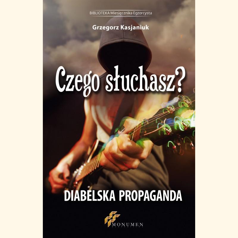 Czego słuchasz? Diabelska Propaganda ZAMÓW KSIĄŻKĘ >>>