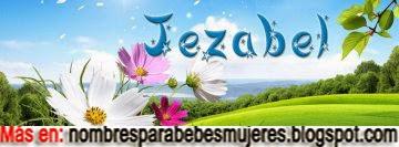 QUE SIGNIFICA JEZABEL - NOMBRES BÍBLICOS