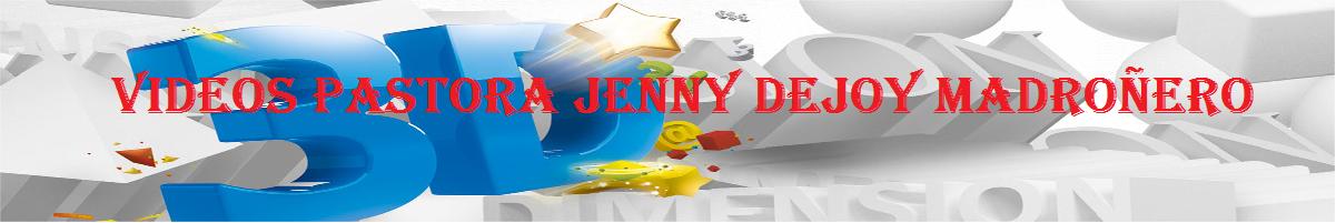 C. VÍDEOS PASTORA JENNY DEJOY