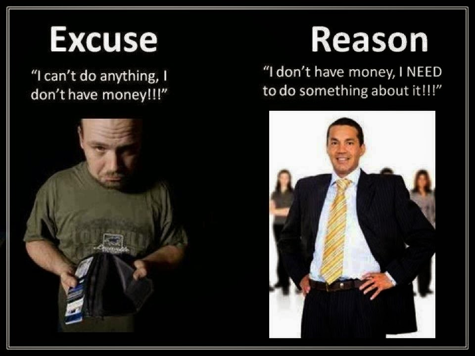 Excuse will keep you stagnant a solid reason to do better will change your future for the better