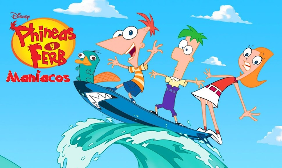 Phineas y Ferb Maníacos