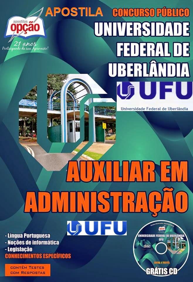 Comprar Apostila do Concurso Público UFU MG 2014 cargo de Auxiliar em Administração.