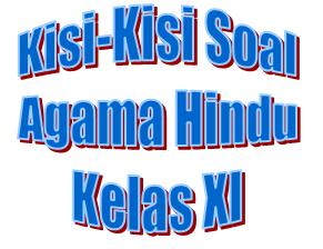 Kisi-kisi UAS Pendidikan Agama Hindu dan Budi Pekerti kelas XI semester ganjil tahun 2014