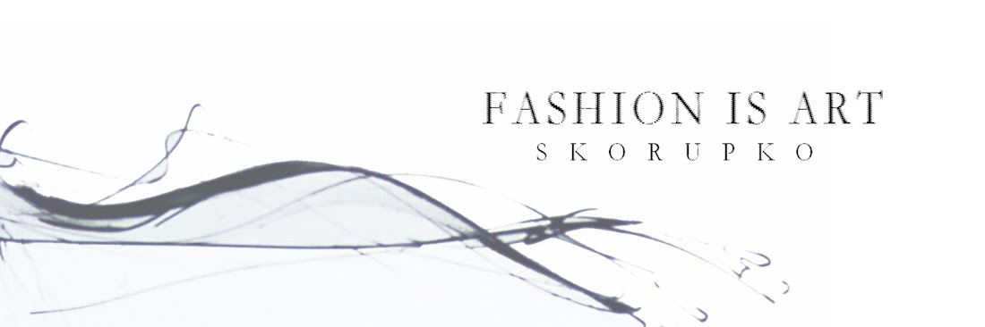 Fashion is ART Skorupko