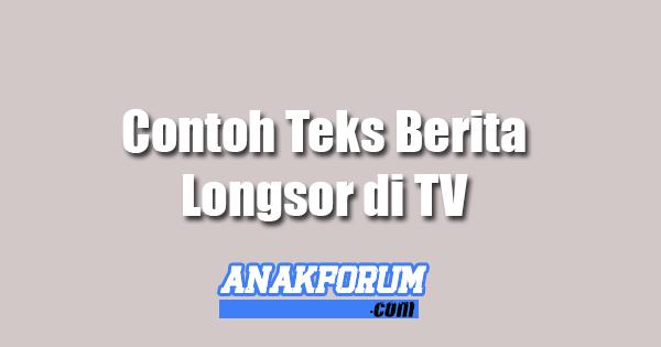 Contoh Teks Berita Longsor Di Tv Anak Forum
