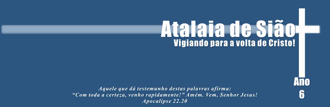 ATALAIA DE SIÃO