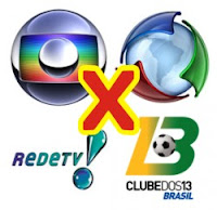 Globo x Record x RedeTV! x Clube dos 13