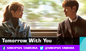 SINOPSIS Tomorrow With You