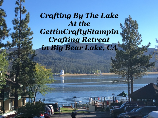Gettin' Crafty Stampin' Retreat by the Lake Sept 15-17