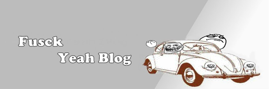 Fusck Yeah Blog - Um humor a 20km/h