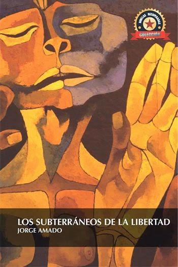 Subterraneos de la libertad. Jorge Amado