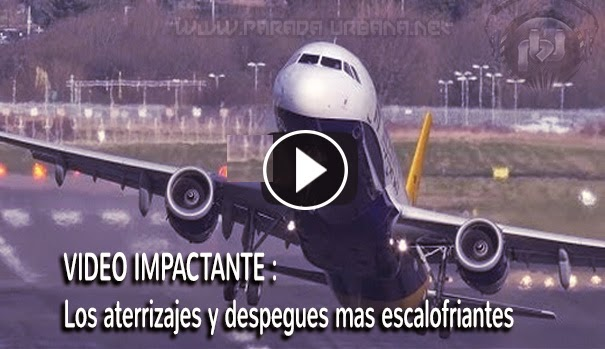 VIDEO INSOLITO - Compilación de aterrizajes y despegues escalofriantes (2ra. part)