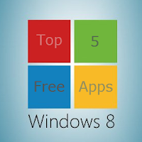 Top 5 Free Windows 8 Apps for PC