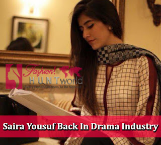 Pakistani Drama Actress Saira Yousuf Finally Come Back On The Screen Of Drama Industry In 'Zartasha'