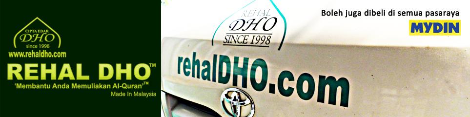 Rehal DHO - Rehal Yang Memuliakan AL-QURAN