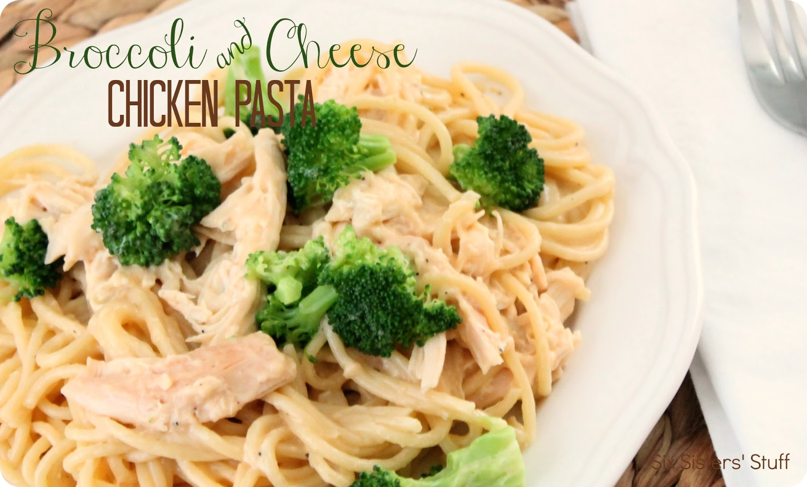 Broccoli and Cheese Chicken Pasta Recipe | Six Sisters' Stuff