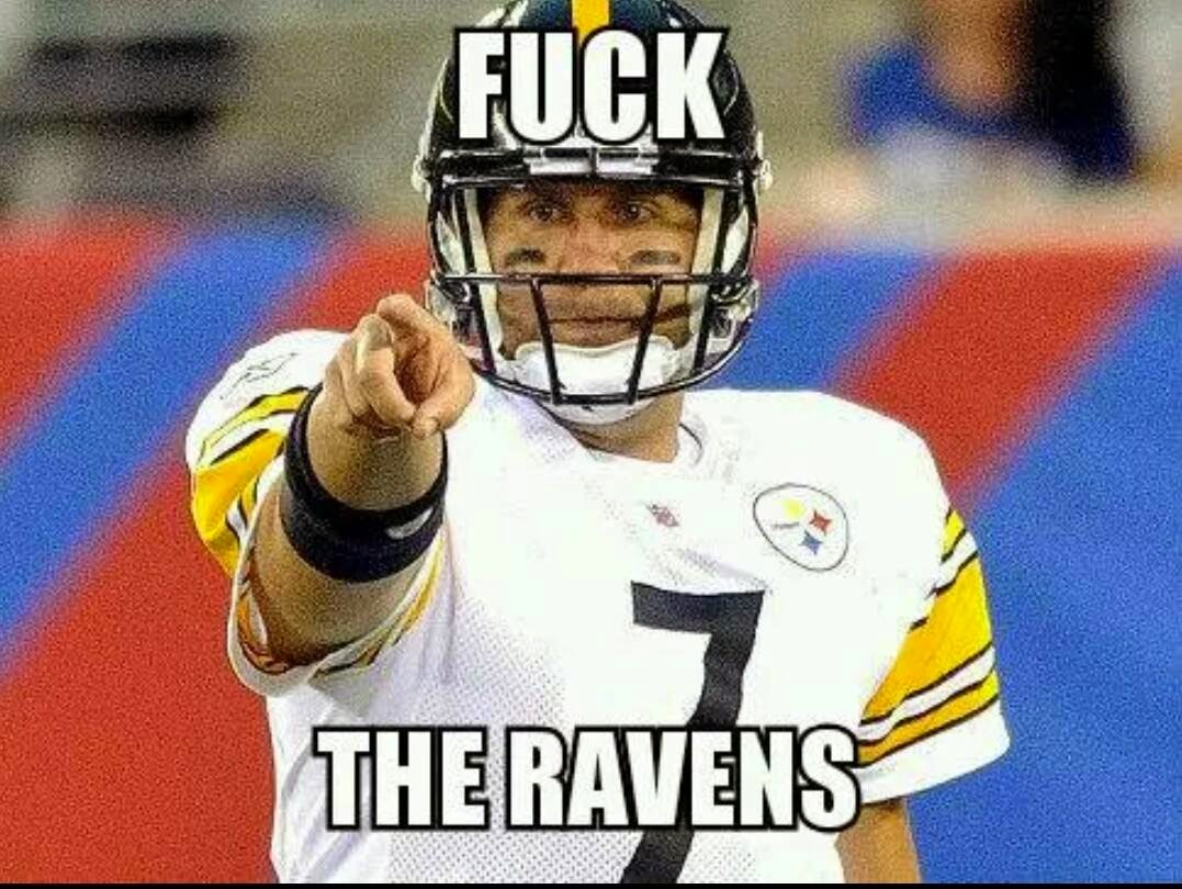 22 Meme Internet Fuck De Ravens Fuckderavens Bigben Steelers