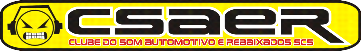 CSAER - Clube do Som Automotivo e Rebaixados SCS