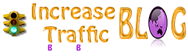 Increase Traffic To My Blog | Increase Website Traffic Easily
