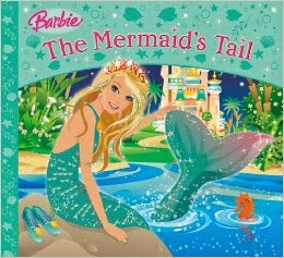 Barbie Story Library: The Mermaid's Tail by Christian Musselman