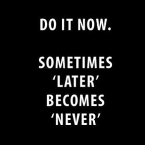 Do It Now