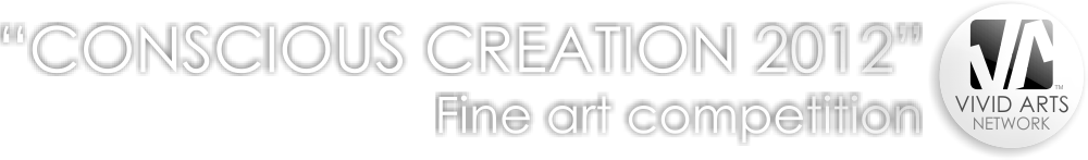 """CONSCIOUS CREATION"" FINE ART COMPETITION"