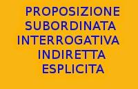 10 FRASI CON PROPOSIZIONI SUBORDINATE INTERROGATIVE INDIRETTE ESPLICITE