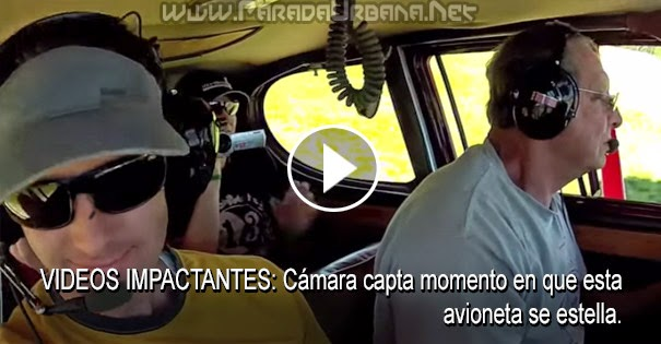 VIDEOS IMPACTANTES: Camara capta momento en que se estrella una avioneta