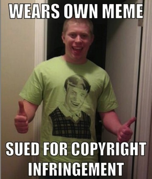 Wears Own Meme Sued For Copyright Infringement Best Of